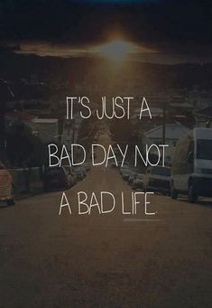 don't give up because you have a bad day... who knows, maybe something amazing will happen tomorrow :) #life
