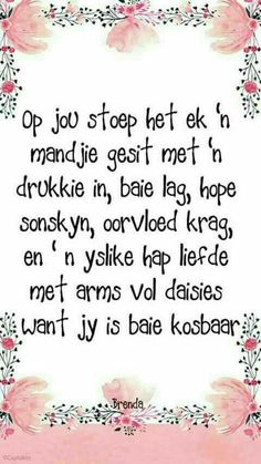 Afrikaans Inspirasie Good Morning Prayer, Good Morning Messages, Good Morning Good Night, Good Morning Quotes, Birthday Quotes, Birthday Wishes, Happy Birthday, Mothersday Cards, Poetic Words