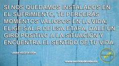 Encuentra el Sentido de tu Vida...  Logoterapeuta Laura Vélez de León www.sentidodevida.mx