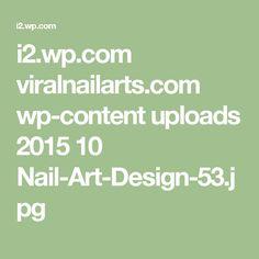i2.wp.com viralnailarts.com wp-content uploads 2015 10 Nail-Art-Design-53.jpg