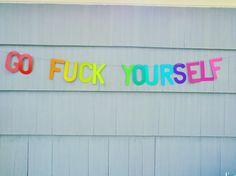 Go F*ck Yourself Handmade Banner