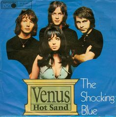 """""""Venus"""" by The Shocking Blue.  Have it on my iPod."""