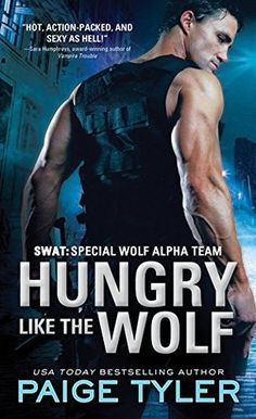 Hungry Like the Wolf (SWAT, #1) by Paige Tyler | January 6th 2015 from Sourcebooks Casablanca #PNR #Werewolves