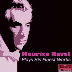 "De álbum ""Maurice Ravel Plays His Finest Works"" del Maurice Ravel en Napster"