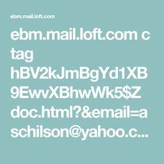 ebm.mail.loft.com c tag hBV2kJmBgYd1XB9EwvXBhwWk5$Z doc.html?&email=aschilson@yahoo.com&t_params=EMAIL%3Daschilson%2540yahoo.com%26EMAIL_HASH%3D45cf817ca74130d4f407aeeeb01ddef3%26ZBF__INDIVID%3D5000003362132&cid=E0009474&cm_em=aschilson@yahoo.com&dtm_em=45cf817ca74130d4f407aeeeb01ddef3