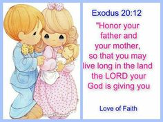Honor your parents. Bible Qoutes, Biblical Quotes, Religious Quotes, Bible Verses, Spiritual Quotes, Precious Moments Quotes, Precious Moments Figurines, Prayers For Children, Prayer For Today
