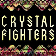 Crystal Fighters | Dolly Chic