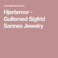 Hjertemor - Gullsmed Sigfrid Sannes Jewelry