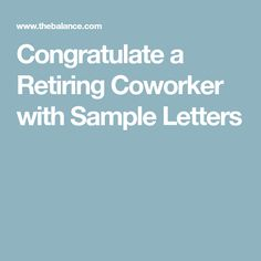 congratulate a retiring coworker with sample letters letters letter
