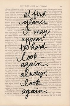 At first glance, it may appear too hard. Look again. Always look again.