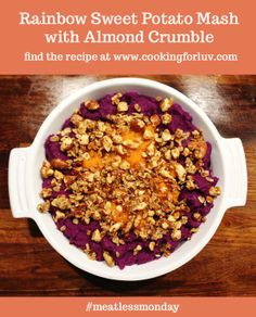 Rainbow Sweet Potato Mash with Almond Crumble. A Cooking for Luv original!