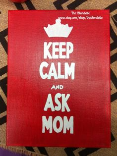 Keep calm and ask mom quote canvas 9in x 12in canvas on Etsy, $12.00