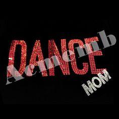 Dance Mom Rhinestone Shirts Bling Transfers T Shirt Design
