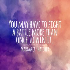 You may have to fight a battle more than once to win it.  #inspiration…