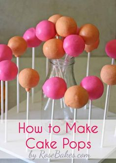 How to Make Cake Pops - Rose Bakes. Dummy proofed step by step for people like me