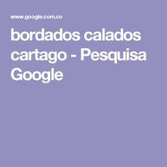 bordados calados cartago - Pesquisa Google