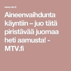 Aineenvaihdunta käyntiin – juo tätä piristävää juomaa heti aamusta! - MTV.fi