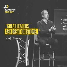 """""""Great leaders ask great questions."""" - #AndyStanley #catalystoneday #catalyst #catalystconference"""