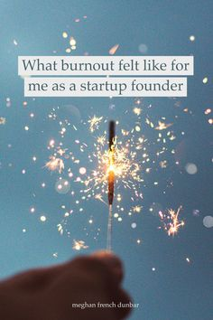 What burnout felt like for me as a startup founder — and 3 things that helped me through it.   Meghan French Dunbar   social entrepreneurship   female founders   prevent burnout   purpose-driven business   conscious business   CEO Social Entrepreneurship, Feeling Stressed, 3 Things, Burns, Purpose, Felt, French, Feelings, Business