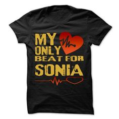 My Heart Only Beat For SONIA Cool Shirt !!! - #housewarming gift #money gift. PURCHASE NOW => https://www.sunfrog.com/Holidays/My-Heart-Only-Beat-For-SONIA-Cool-Shirt-.html?68278