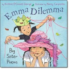 """Emma Dilemma is a wonderful book of """"big sister poems"""" written by Kristine O'Connell George. Any child who is a big brother or a big sister can relate to this book. The narrative poems read like a story and have a very touching ending and thought-provoking ending. You can find this book and other poetry book recommendations on Laura Candler's poetry resources page."""