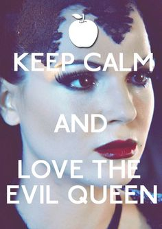 Keep calm and...love the Evil Queen