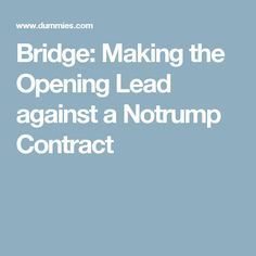 Bridge: Making the Opening Lead against a Notrump Contract