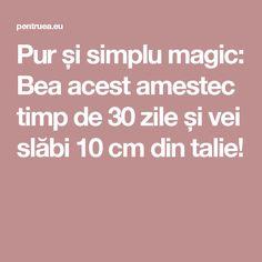 Pur și simplu magic: Bea acest amestec timp de 30 zile și vei slăbi 10 cm din talie! Diet