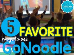 My 5 Favorite Ways to Use GoNoodle in My Classroom