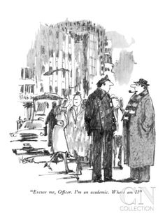 """""""Excuse me, Officer. I'm an academic. Where am I?"""" - New Yorker Cartoon Poster Print by Robert Weber at the Condé Nast Collection"""