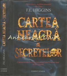 Cartea Neagra A Secretelor - F. E. Higgins