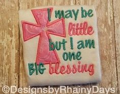 I May Be Little But I Am One Big Blessing Applique - 2 Sizes! | What's New | Machine Embroidery Designs | SWAKembroidery.com Designs by Rhainy Days