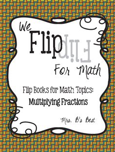 We Flip for Math! Flip Book for Dividing Fractions! Every upper elementary classroom must have this resource :) Math Resources, Math Activities, Math Step By Step, Fifth Grade Math, Fourth Grade, Third Grade, Sixth Grade, Prime Factorization, Multiplying Fractions