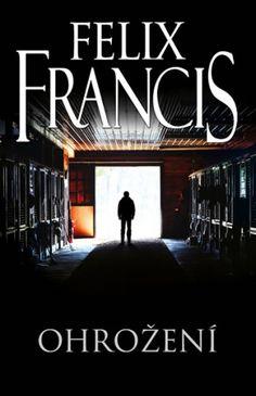 ohrozeni-felix-francis