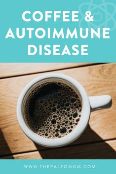 Coffee and Autoimmune Disease ~ The Paleo Mom Hashimotos Disease Diet, Autoimmune Diet, Disease Symptoms, Hypothyroidism, Autoimmune Paleo Recipes Thyroid, Demyelinating Disease, Diverticulitis Symptoms, Ulcerative Colitis, Thyroid Disease