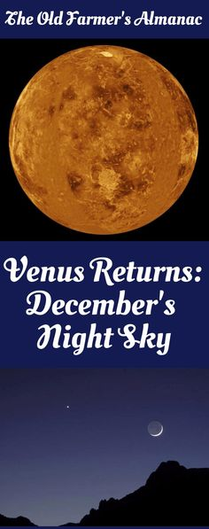 The Goddess of Love shines again! See Venus in the night sky this December. Info at Almanac.com!