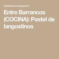 Entre Barrancos  (COCINA): Pastel de langostinos