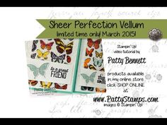 Patty's Stamping Spot Video with samples of Sheer Perfection Stampin' Up! Vellum cards by Patty Bennett