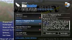 What is LiteLoader? LiteLoader mod is basically a mod that assists the loading of other mods…It's a mod 'mod'. First of all, I really like the design it's professional, well done and beautifully simplistic but, best of all, it really opens up a whole new world of mods. LiteLoader is usually meant to be Source: LiteLoader Mod 1.9/1.8.8/1.8/1.7.10