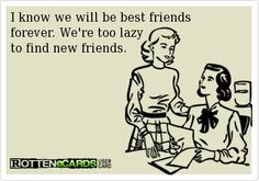I think this is why I have so many old friends.  :-)