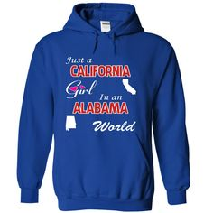 Just a California Girl in an Alabama World T-Shirts, Hoodies. ADD TO CART ==► https://www.sunfrog.com/LifeStyle/Just-a-California-Girl-in-an-Alabama-World-qwknxpvjhf-RoyalBlue-18012340-Hoodie.html?id=41382