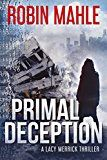 Free Kindle Book -   Primal Deception (A Lacy Merrick Thriller Book 1) Check more at http://www.free-kindle-books-4u.com/mystery-thriller-suspensefree-primal-deception-a-lacy-merrick-thriller-book-1/