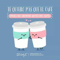 Te quiero más que el cafe