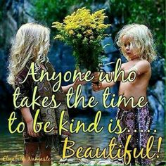Kindness makes you beautiful because it comes from your heart.take the time to be kind!joy and love to you all! Kindness Matters, Kindness Quotes, Makes You Beautiful, Beautiful Words, Beautiful Babies, Great Quotes, Inspirational Quotes, Awesome Quotes, Motivational Quotes