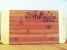 I love you to the moon and back cutting board by bitchNstitch2013, $22.00