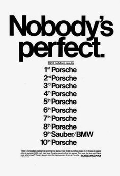 Porsche at Le Mans - Nobody's perfect Ads Creative, Creative Advertising, Print Advertising, Print Ads, Advertising Ideas, Advertising Campaign, Porsche 911 Rsr, Porsche Cars, Porsche 2017
