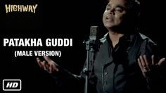 Patakha Guddi | A. R. Rahman | Male Version | Highway  #arrehman,