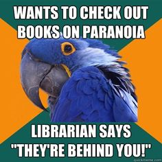 So there's socially awkward penguin, anxiety cat, and now paranoid parrot? And I relate to all three of them? No way lol. Okay I need sleep, it's am. I'll browse again tomorrow for pins I relate to lol Memes Humor, Memes Lol, Funny Memes, Funny Quotes, Lmfao Funny, That's Hilarious, Top Memes, Ocd Humor, 9gag Memes