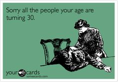 Funny birthday quotes about turning 30