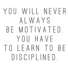 you won't always be motivated // follow us @motivation2study for daily inspiration